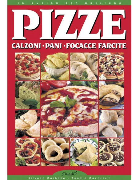 Pizzas - calzones, breads, stuffed focaccias Pizza has conquered us, ... -